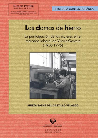 LAS DAMAS DE HIERRO. LA PARTICIPACIÓN DE LAS MUJERES EN EL MERCADO LABORAL DE VI.