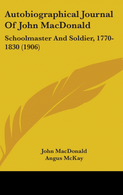 AUTOBIOGRAPHICAL JOURNAL OF JOHN MACDONALD