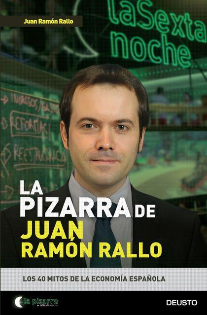 LA PIZARRA DE... JUAN RAMÓN RALLO. LOS 30 MITOS DE LA ECONOMÍA ESPAÑOLA
