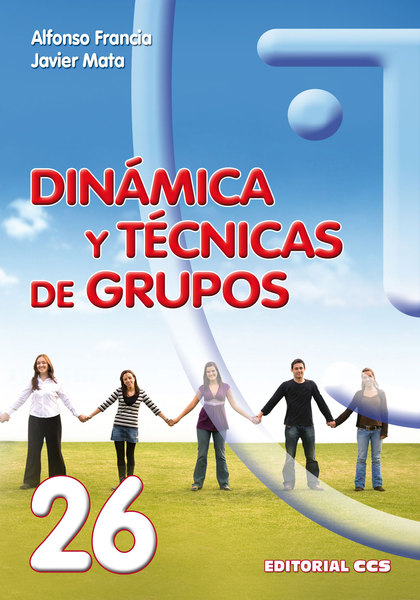DIÁMICA Y TÉCNICAS DE GRUPOS NUEVA EDICION