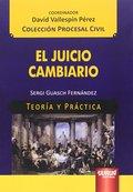EL JUICIO CAMBIARIO. TEORÍA Y PRÁCTICA