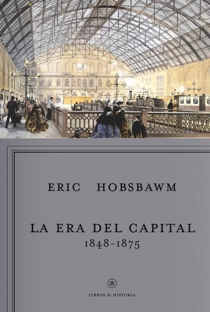 LA ERA DEL CAPITAL, 1848-1875.