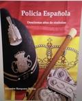 POLICIA ESPAÑOLA. DOSCIENTOS AÑOS DE SIMBOLOS..