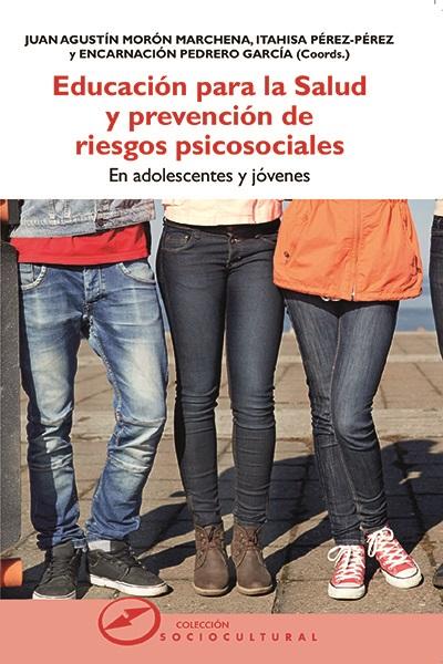 EDUCACIÓN PARA LA SALUD Y PREVENCIÓN DE RIESGOS PSICOSOCIALES. EN ADOLESCENTES Y JÓVENES