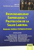 RESPONSABILIDAD EMPRESARIAL Y PROTECCIÓN DE LA SALUD LABORAL. ANÁLISIS JURÍDICO INTERDISCIPLINA