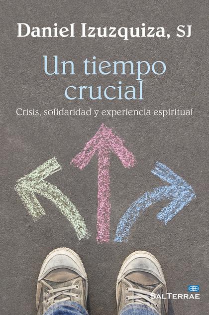 UN TIEMPO CRUCIAL : CRISIS, SOLIDARIDAD Y EXPERIENCIA ESPIRITUAL