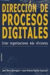 DIRECCIÓN DE PROCESOS DIGITALES: CREAR ORGANIZACIONES MÁS EFICIENTES