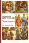 PROCEEDINGS METAPHYSICS 2009 : 4TH WORLD CONFERENCE, NOVEMBER 5-7, ROME