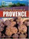 BLACK DIAMONDS OF PROVENCE, THE + DVD (UPPER INTERMEDIATE B2).