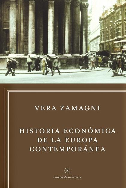 HISTORIA ECONÓMICA DE LA EUROPA CONTEMPORÁNEA : DE LA REVOLUCIÓN INDUSTRIAL A LA INTEGRACIÓN EU
