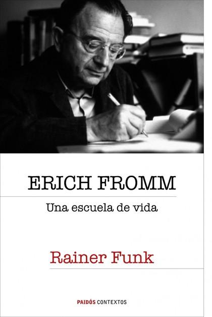 ERICH FROMM : UNA ESCUELA DE VIDA