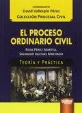 PROCESO ORDINARIO CIVIL. TEORIA Y PRACTICA. TEORÍA Y PRÁCTICA