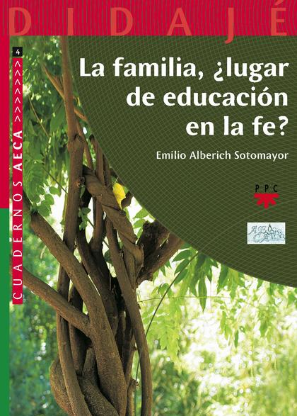 LA FAMILIA, ¿LUGAR DE EDUCACIÓN EN LA FE?