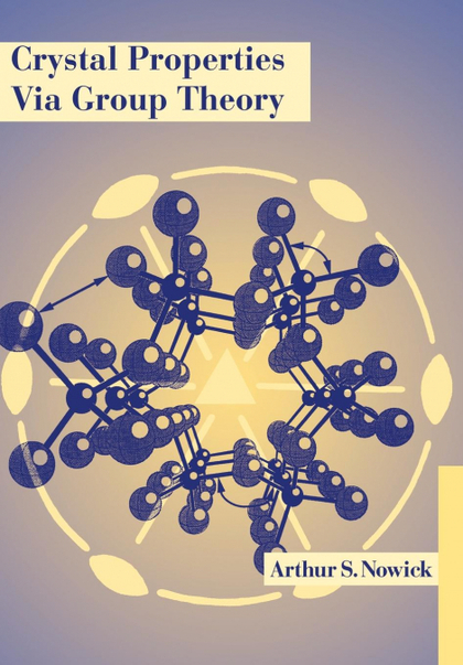 CRYSTAL PROPERTIES VIA GROUP THEORY
