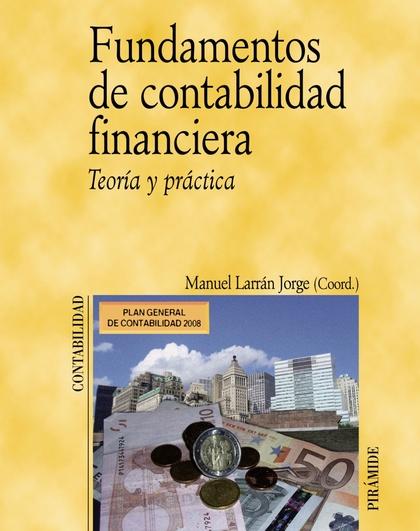 FUNDAMENTOS DE CONTABILIDAD FINANCIERA: TEORÍA Y PRÁCTICA