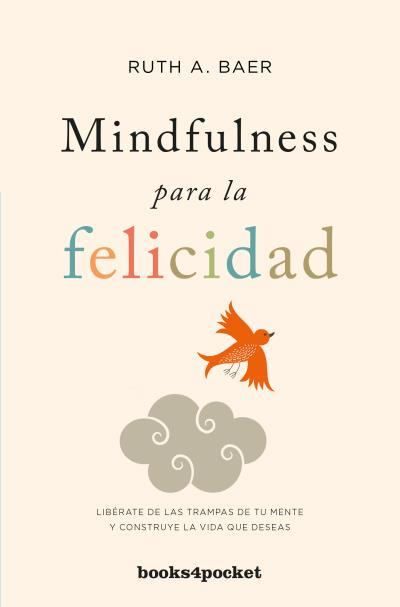 MINDFULNESS PARA LA FELICIDAD (B4P)