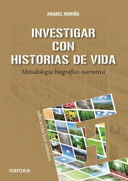 INVESTIGAR CON HISTORIAS DE VIDA. METODOLOGÍA BIOGRÁFICO-NARRATIVA