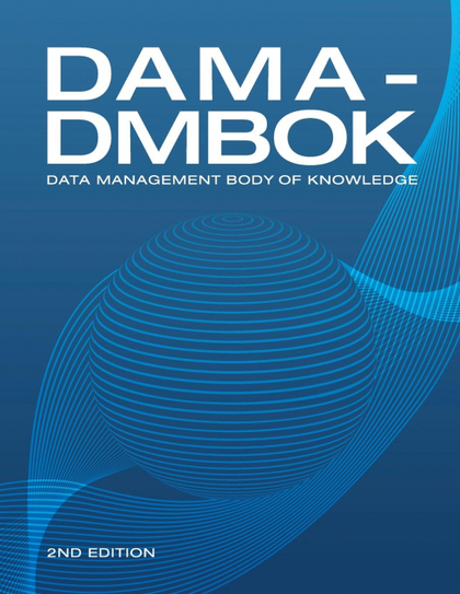 DAMA-DMBOK (2ND EDITION). DATA MANAGEMENT BODY OF KNOWLEDGE