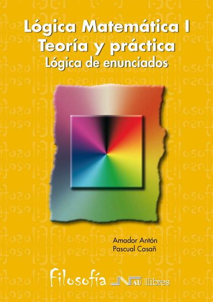 Lógico matemática Ejercicios I Lógica de enunciados