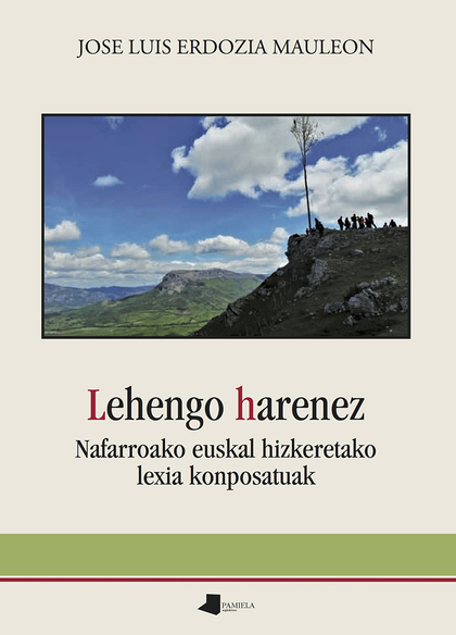 LEHENGO HARENEZ. NAFARROAKO EUSKAL HIZKERETAKO LEXIA KONPOSATUAK