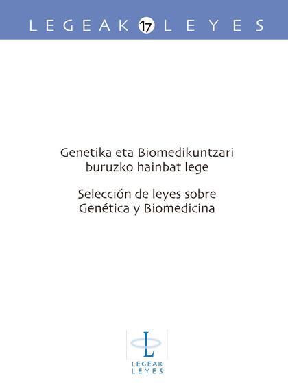 GENETIKA ETA BIOMEDIKUNTZARI BURUZKO HAINBAT LEGE - SELECCIÓN DE LEYES SOBRE GEN.
