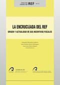 LA ENCRUCIJADA DEL REF. ORIGEN Y ACTUALIDAD DE SUS INCENTIVOS FISCALES