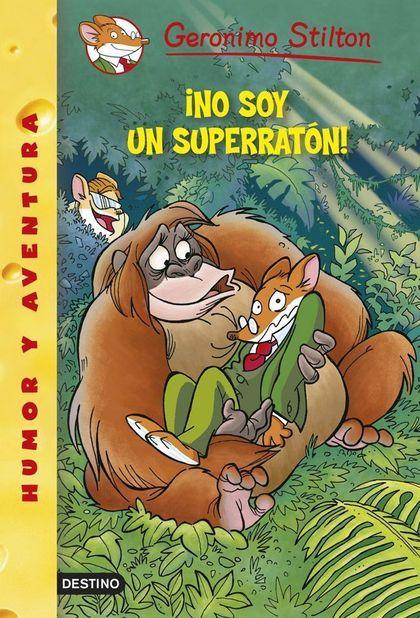 GERONIMO STILTON 52. ¡NO SOY UN SUPERRATÓN!