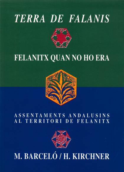 TERRA DE FALANIS : FELANITX QUAN NO HO ERA : ASSENTAMENTS ANDALUSINS AL TERRITORI DE FELANITX