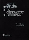 RECULL LEGISLATIU DE LA GENERALITAT DE CATALUNYA. TOM III. VOL. 3.  LLEIS DE CAT.