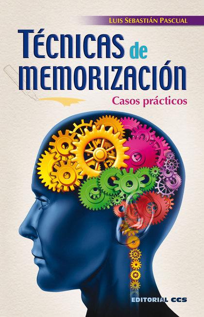 TÉCNICAS DE MEMORIZACIÓN : CASOS PRÁCTICOS