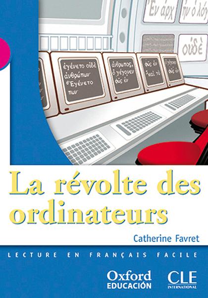 LECTURA FRANCÉS CLÉ, LA RÉVOLTE DES ORDINATEURS, ESO, NIVEL 3