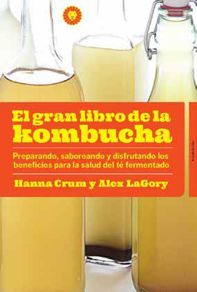 EL GRAN LIBRO DE LA KOMBUCHA                                                    CÓMO PREPARAR,