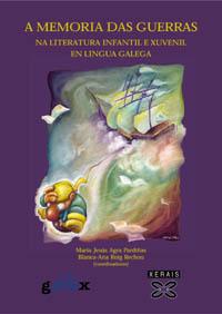 A MEMORIA DAS GUERRAS NA LITERATURA INFANTIL E XUVENIL EN LINGUA GALEGA: ANTOLOXÍA