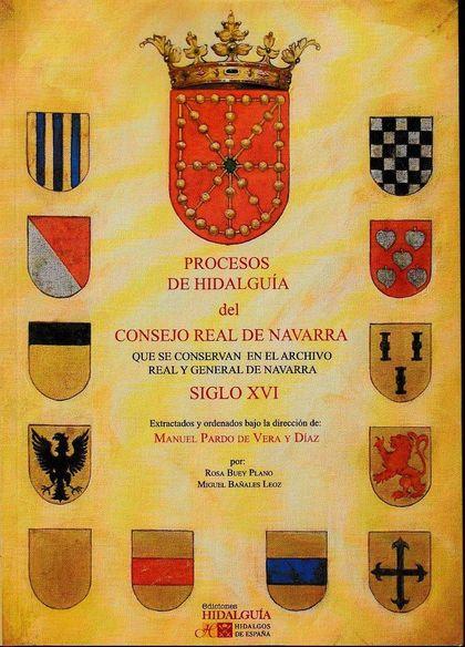 PROCESOS DE HIDALGUÍA DEL CONSEJO REAL DE NAVARRA QUE SE CONSERVAN EN EL ARCHIVO REAL Y GENERAL