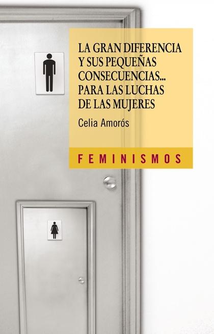 La gran diferencia y sus pequeñas consecuencias... para las luchas de las mujeres