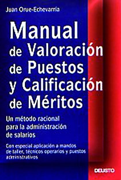 MANUAL DE VALORACIÓN DE PUESTOS Y CALIFICACIÓN DE MÉRITOS: UN MÉTODO RACIONAL PARA LA ADMINISTR