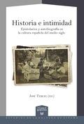 HISTORIA E INTIMIDAD.EPISTOLARIOS Y AUTOBIOGRAFIA