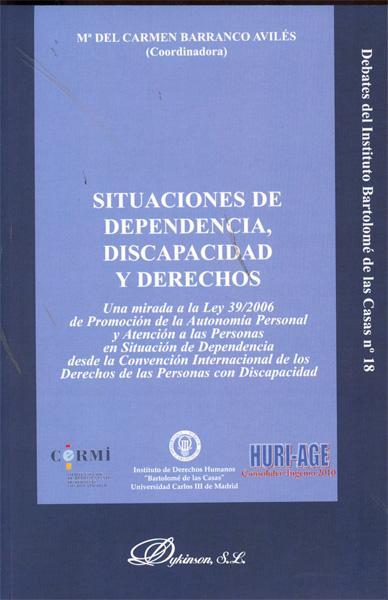 SITUACIONES DE DEPENDENCIA, DISCAPACIDAD Y DERECHOS : UNA MIRADA A LA LEY 39/2006 DE PROMOCIÓN