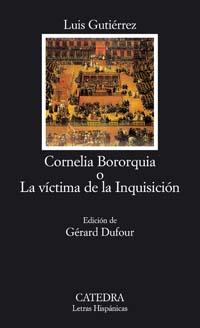 Cornelia Bororquia o La víctima de la Inquisición