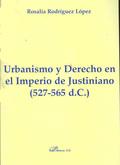 URBANISMO Y DERECHO EN EL IMPERIO DE JUSTINIANO, 527-565 D.C.