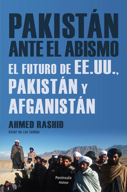 PAKISTÁN ANTE EL ABISMO : EL FUTURO DE EE.UU., PAKISTÁN Y AFGANISTÁN