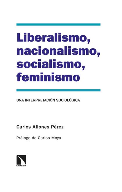 LIBERALISMO, NACIONALISMO, SOCIALISMO, FEMINISMO                                UNA INTERPRETAC