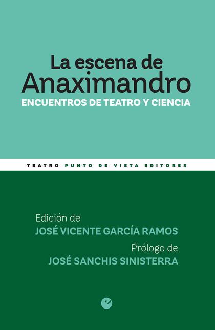 LA ESCENA DE ANAXIMANDRO. ENCUENTROS DE TEATRO Y CIENCIA