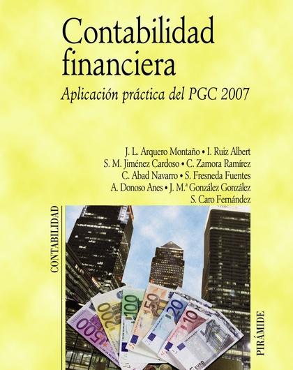 CONTABILIDAD FINANCIERA. APLICACIÓN PRÁCTICA DEL PGC 2007