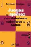 JUEGOS DE AJEDREZ Y LOS MISTERIOSOS CABALLOS DE ARABIA
