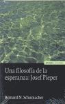 UNA FILOSOFÍA DE LA ESPERANZA. JOSEF PIEPER