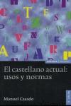 EL CASTELLANO ACTUAL, USOS Y NORMAS