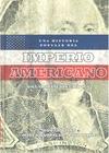 UNA HISTORIA POPULAR DEL IMPERIO AMERICANO.