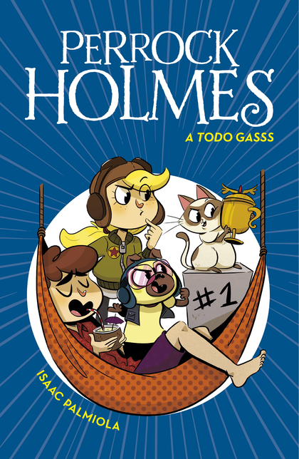 A TODO GASSS (SERIE PERROCK HOLMES 13).
