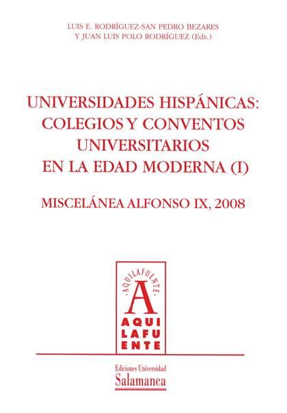 Universidades hisp·nicas : colegios y conventos universitarios en la Edad Moderna